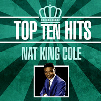 Nat King Cole - Top 10 Hits