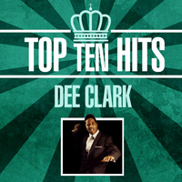 Dee Clark - Top 10 Hits
