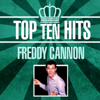 Freddy Cannon - Top 10 Hits