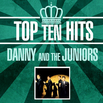 Danny And The Juniors - Top 10 Hits