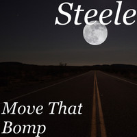 Steele - Move That Bomp (Explicit)