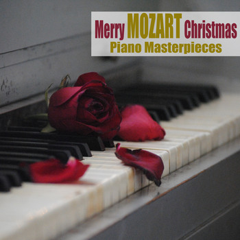 Wolfgang Amadeus Mozart - Merry Mozart Christmas (Piano Masterpieces)