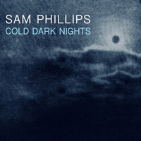Sam Phillips - Cold Dark Nights