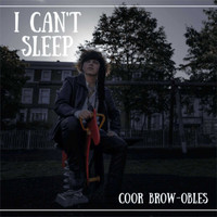 Coor Brow-Obles - I Can't Sleep (Explicit)
