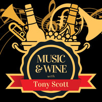 Tony Scott - Music & Wine with Tony Scott