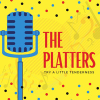 The Platters - Try a Little Tenderness