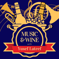 Yusef Lateef - Music & Wine with Yusef Lateef