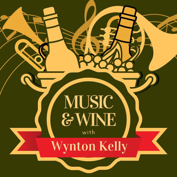 Wynton Kelly - Music & Wine with Wynton Kelly