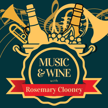 Rosemary Clooney - Music & Wine with Rosemary Clooney