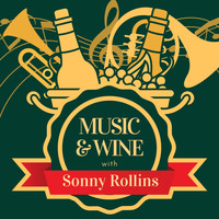 Sonny Rollins - Music & Wine with Sonny Rollins