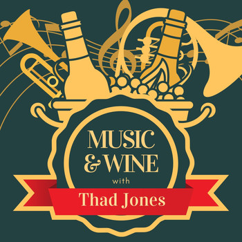 Thad Jones - Music & Wine with Thad Jones