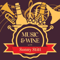 Sonny Stitt - Music & Wine with Sonny Stitt
