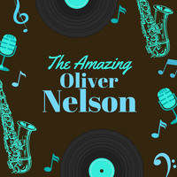 Oliver Nelson - The Amazing Oliver Nelson