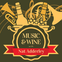 Nat Adderley - Music & Wine with Nat Adderley