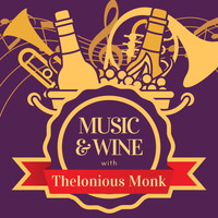 Thelonious Monk - Music & Wine with Thelonious Monk