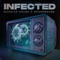 Massive House, SpaceSound / - Infected