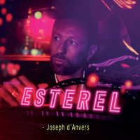 Joseph d'Anvers - Esterel (Radio Edit)