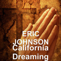 Eric Johnson - California Dreaming (Explicit)