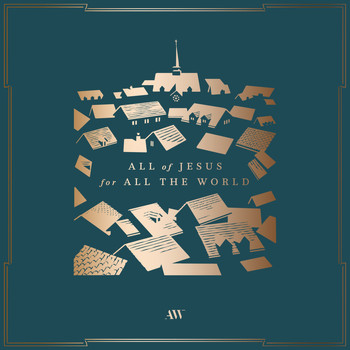 Aaron Shust - All of Jesus for All the World