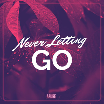 Azure - Never Letting Go