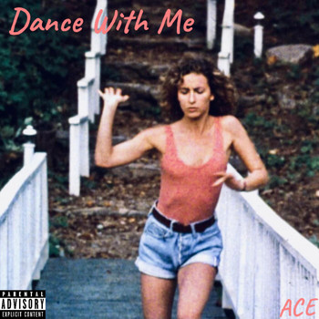Ace - Dance With Me (Explicit)