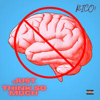 Rico - Just Dont (Explicit)