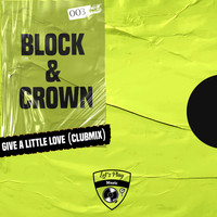 Block & Crown - Give a Little Love (Club Mix)