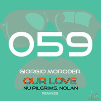 Giorgio Moroder - Our Love (Nu Pilgrims, Nolan Remixes)