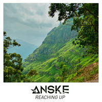 Anske - Reaching Up
