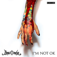 Bacondo - I'm Not Ok