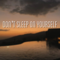Chase - Don't Sleep on Yourself