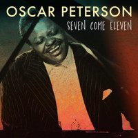 Oscar Peterson - Seven Come Eleven