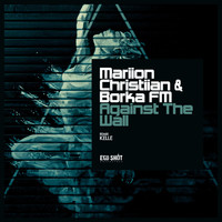 Borka FM & Mariion Christiian feat. Maria Leutnant - Against the Wall