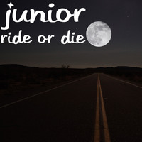 Junior - Ride or Die (Explicit)
