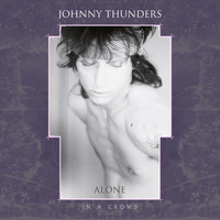 Johnny Thunders - Alone in a Crowd (Resurrected Remix)