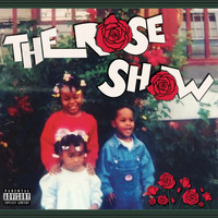 Rose - The Rose Show (Explicit)