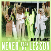 Four Of Diamonds - Never Learn My Lesson (Explicit)