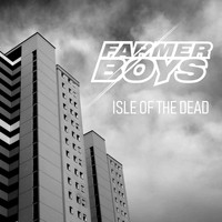 Farmer Boys - Isle of the Dead