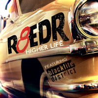 R8eDR (feat. Blacklite District) - Higher Life