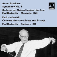 Paul Hindemith - Bruckner: Symphony No. 3 - Hindemith: Konzertmusik for Brass & String Orchestra (Live)