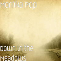 Mon'Ika Pop - Down in the Meadows (Explicit)