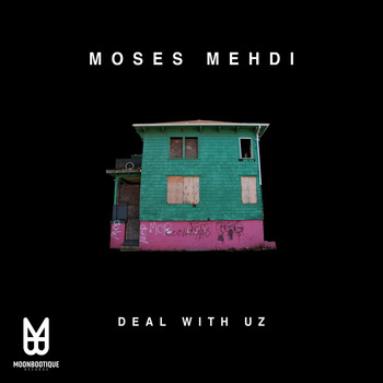 Moses Mehdi - Deal with Uz