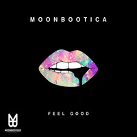 Moonbootica - Feel Good
