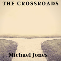 Michael Jones - The Crossroads