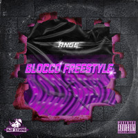 Ange - Blocco Freestyle (Explicit)