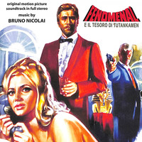 Bruno Nicolai - Fenomenal e il tesoro di Tutankamen (Original Motion Picture Soundtrack)