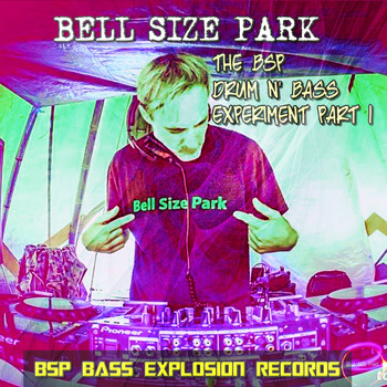 Bell Size Park - Bell Size Park-The Bsp Drum and Bass Experiment (Pt. 1) (Pt. 1)