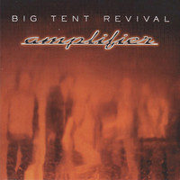 Big Tent Revival - Amplifier