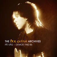 Per Gessle - The Per Gessle Archives - På väg - Demos 1982-86
