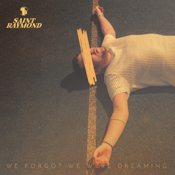Saint Raymond - We Forgot We Were Dreaming